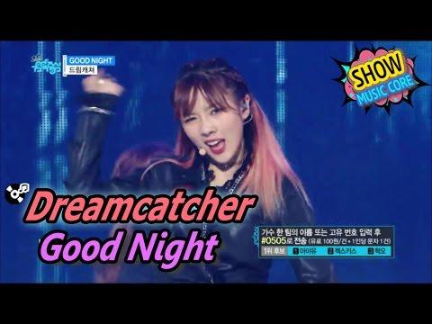 [HOT] Dreamcatcher - Good Night, 드림캐쳐 - 굿나잇 Show Music core 20170506