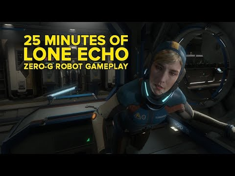 Lone Echo Gameplay: Watch Us Play The VR Robo Simulator