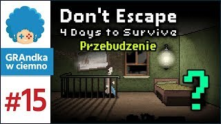 Don't Escape: 4 Days to Survive PL #15 | Kogo spotkamy we śnie? :o