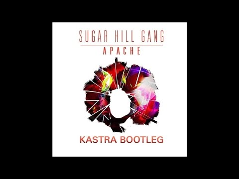 Sugar Hill Gang  Apache Kastra Bootleg Free Download