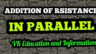 Addition of rsistance in parallel || Resistors in parallel