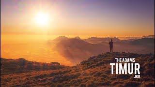 The Adams - Timur (Lirik)