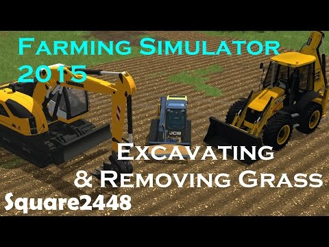 FS15: Excavating & Removing Grass