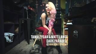 Tania Zygar & Matt Lange - Dark Paradise (BVH Dubstep Remix) [Lana del Rey Cover]