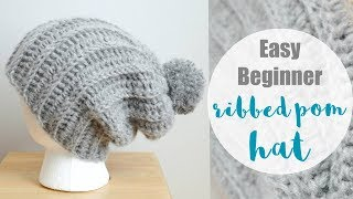 How To The Crochet the Easy Beginner Ribbed Pom Hat (Learn To Crochet Series)