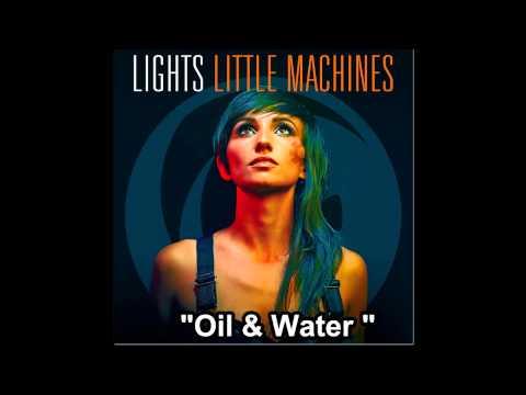 Lights - Oil & Water (Full Song)