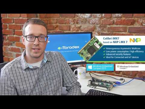 Toradex - Announcement of Windows Embedded Compact on Colibri i MX7