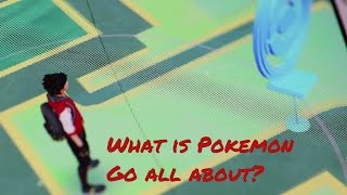 What is Pokemon Go all about?
