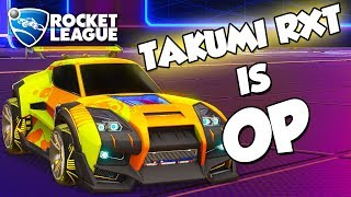 Takumi RXT is OP | Rocket League Montage