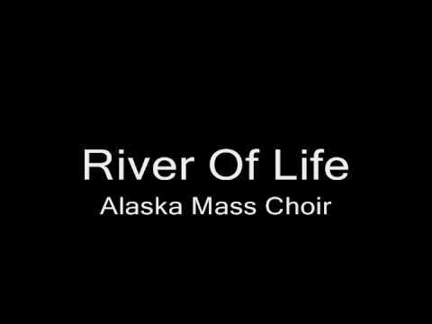 Alaska Mass Choir - River Of Life