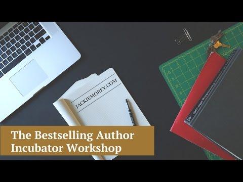 The Bestselling Author Incubator Workshop