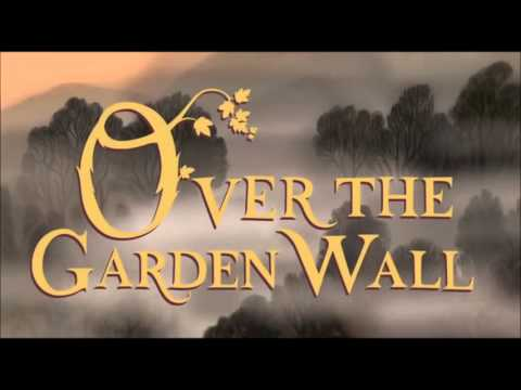 Credits Over The Garden Wall Ost Youtube