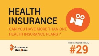 Can you have more than one health insurance policy? | Health Insurance F...