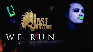 Last Avenue - We Run