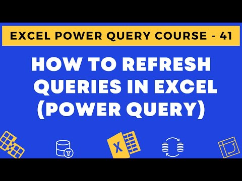41 - How To Refresh Queries In Excel Power Query
