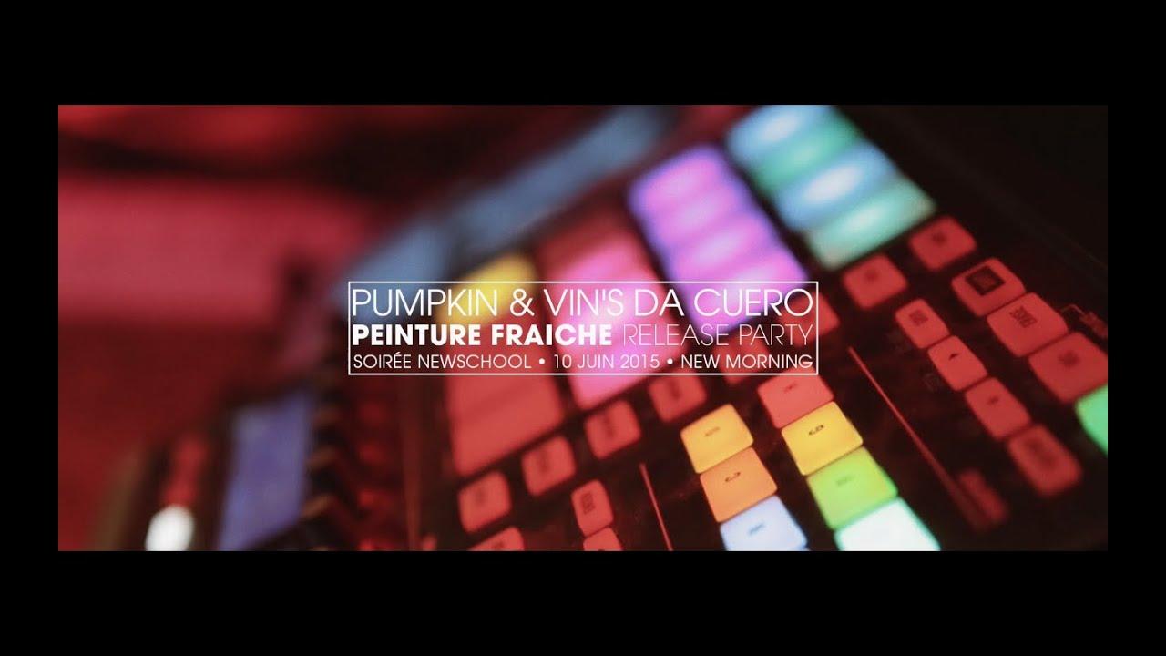 Pumpkin & Vin'S da Cuero - Live Report Peinture Fraîche Release Party @ New Morning 2015