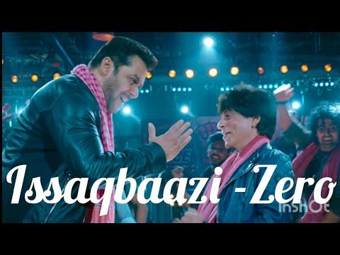 Zero -Issaqbaazi (Full Song)  | Shah Rukh Khan | Salman Khan | Divya Kumar | Sukhwinder Singh Mp3
