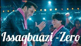 Zero -issaqbaazi  Full Song     Shah Rukh Khan   Salman Khan   Divya Kumar   Suk