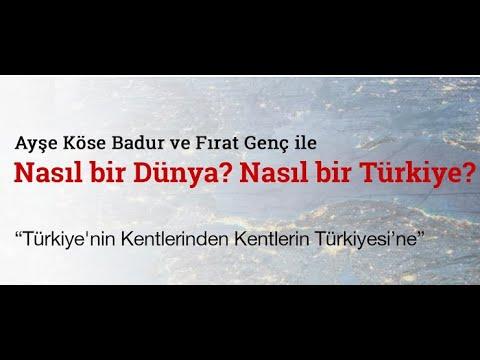 Nasıl Bir Dünya? Nasıl Bir Türkiye?: Türkiye'nin Kentlerinden Kentlerin Türkiyesi'ne (3)