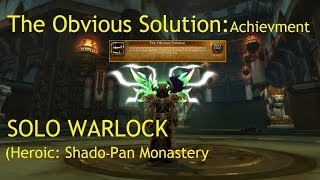 The Obvious Solution: SOLO ACHIEVEMENT (MoP Heroic Dungeon) - WoW Patch 5.4 LIVE !!