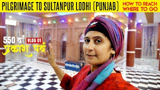 Pilgrimage To Sultanpur Lodhi | 550 Prakash Purab, Guru Nanak Dev Ji | Tent City | Vlog 01