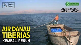 Danau Tiberias Kini Tak Kering Lagi