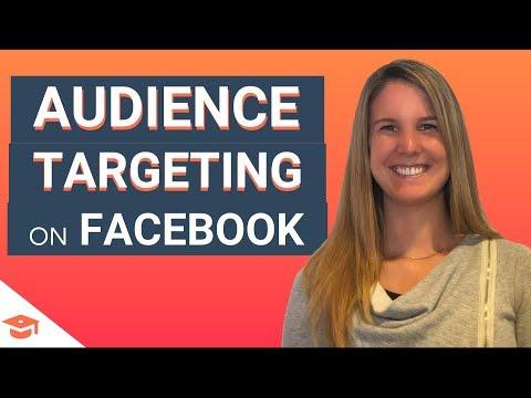 Facebook Advertising: Audience Targeting on Facebook