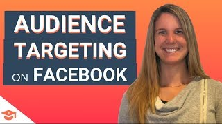 Facebook Advertising: Audience Targeting on Facebook