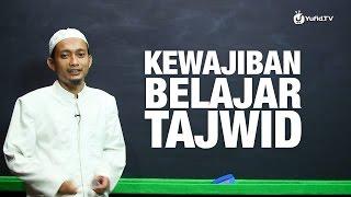 Serial Belajar Tahsin (01): Kewajiban Belajar Tajwid - Ustadz Ulin Nuha