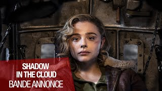 Bande annonce Shadow in the Cloud