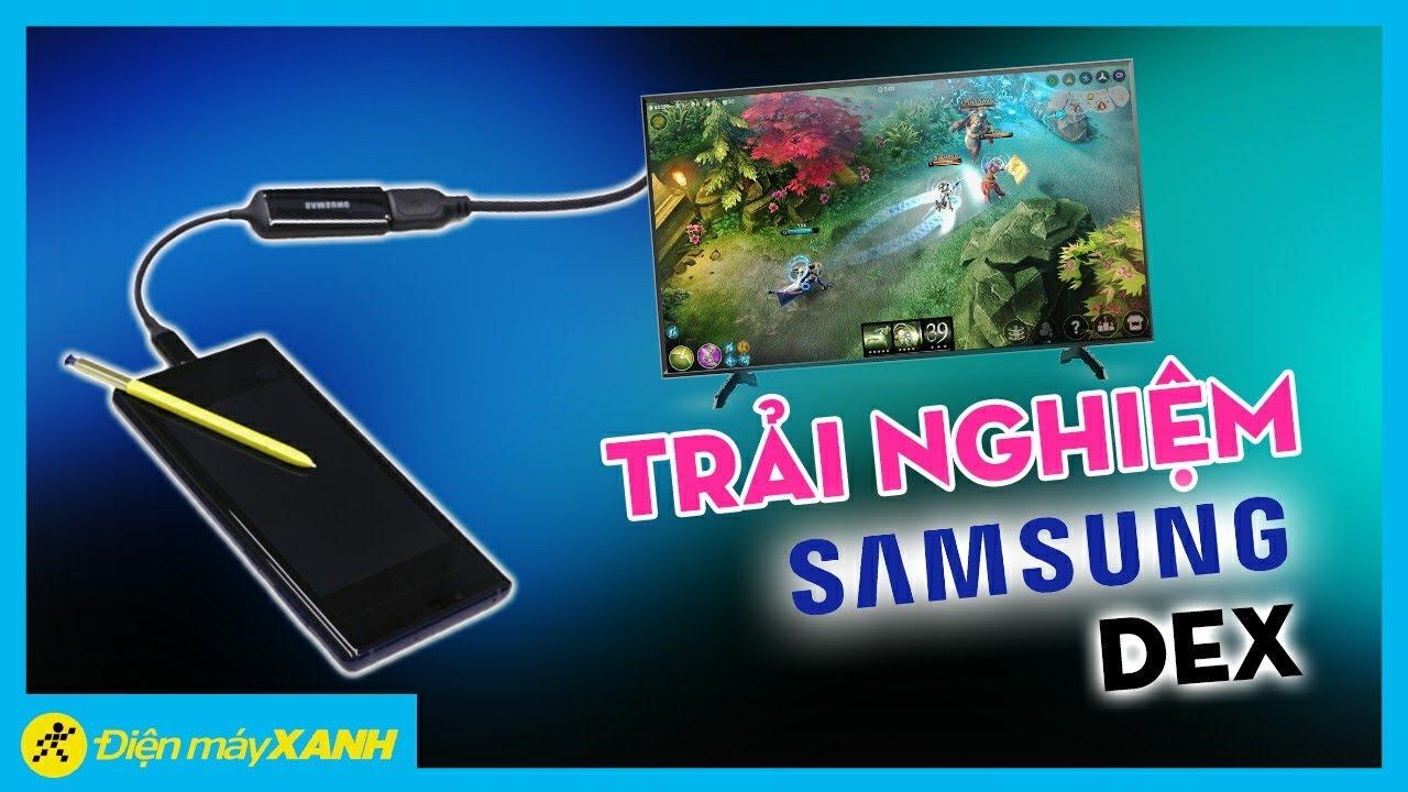 Trải nghiệm tính năng Samsung DeX, biến tivi thành máy tính chạy Android • Điện máy XANH