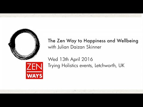 The Zen Way to Happiness and Wellbeing - talk with Julian Daizan Skinner