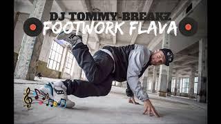 DJ Tommy-Breakz - Footwork Flava   BBOY MIXTAPE 2019
