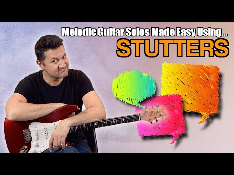 Melodic Guitar Solos Made Easy Using... STUTTERS (ep. 3)