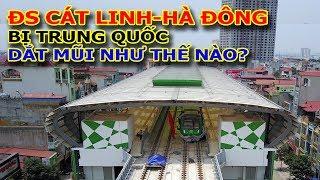 Dự án đường sắt Cát Linh Hà Đông - Việt Nam bị Trung quốc dắt mũi thế nào