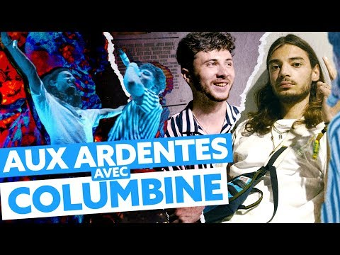 Youtube: Aux Ardentes avec : Columbine !