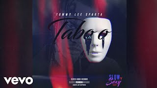 Tommy Lee Sparta - Taboo (Official Audio) ft. Silver Birds