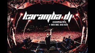 - KARAMBA DJ - LIVE FEBRERO - 19 - TEKNO Y LENTO