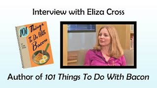 Author Eliza Cross talks about writing 101 Things To Do With Bacon