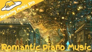 Romantic Beautiful Piano Music For Studying, Sleeping, Relaxing