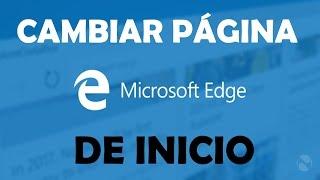 Cambiar la pagina de Inicio en Microsoft Edge