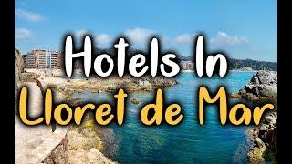 Best Hotels in Lloret de Mar - Top 5 Hotels In Lloret de Mar, Spain