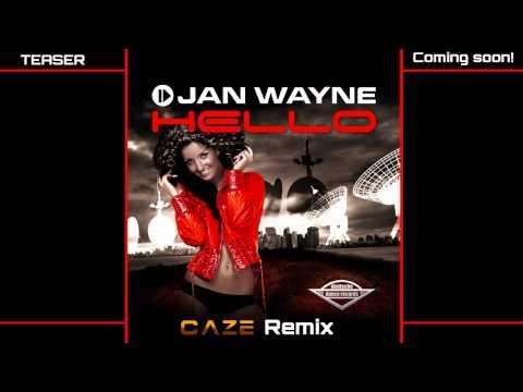 Jan Wayne - Hello (Caze Remix) - TEASER