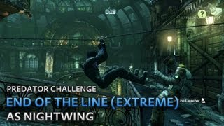 Batman: Arkham City - End of the Line (Extreme) [as Nightwing] - Predator Challenge