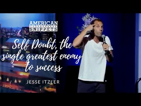 Jesse Itzler: Self Doubt Is The Single Greatest Enemy To Success ...