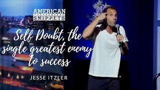 Jesse Itzler: Self Doubt Is The Single Greatest Enemy To Success