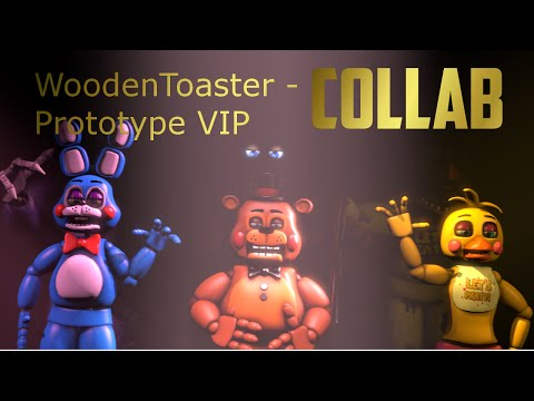 [FNAF SFM] WoodenToaster   Prototype VIP (Collab)