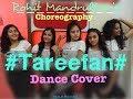 TAREEFAN | VEERE DI WEDDING | DANCE COVER | CHOREOGRAPHY BY - ROHIT MANDRULKAR