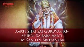 Aarti Shri Sai Guruvar Ki-Shirdi Saibaba Aarti by Sanjeev Abhyankar