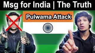 Msg from Pakistani | Pulwama Attack | The truth